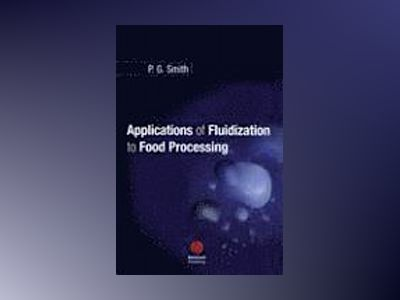 Applications of Fluidization to Food Processing av Peter Smith