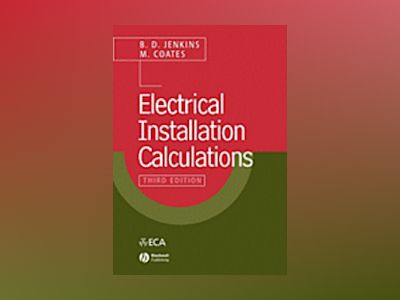 Electrical installation calculations - for compliance with bs 7671: 2001 (t av Jenkins