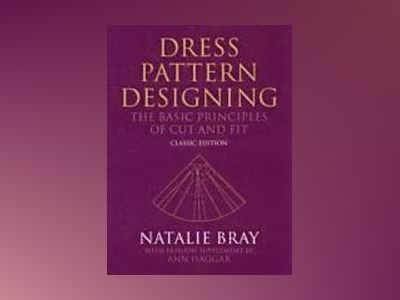 Dress pattern designing (classic edition) - the basic principles of cut and av Ann Haggar