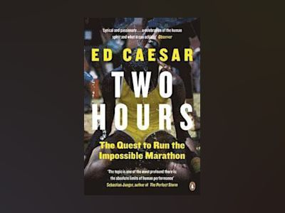 Two hours - the quest to run the impossible marathon av Ed Caesar