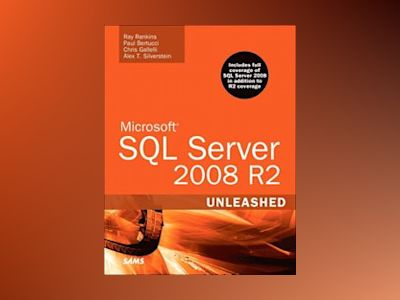 Microsoft SQL Server 2008 R2 Unleashed av Ray Rankins