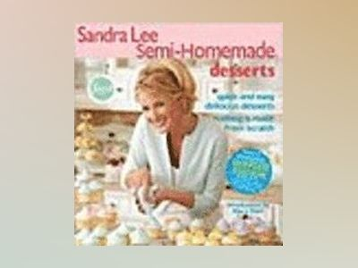 Sandra Lee Semi-Homemade Desserts av Sandra Lee