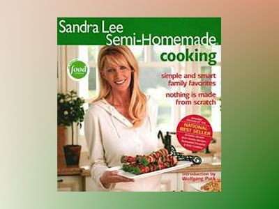 Sandra Lee Semi-Homemade Cooking av Sandra Lee