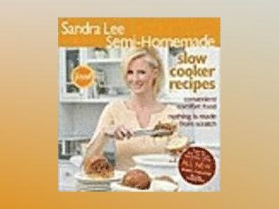 Sandra Lee Semi-Homemade Slow Cooker Recipes av Sandra Lee