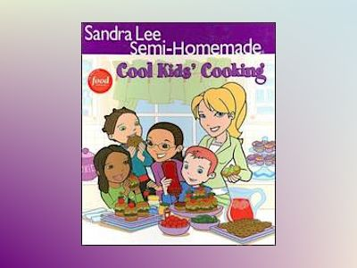 Sandra Lee Semi-Homemade Cool Kids' Cooking av Sandra Lee