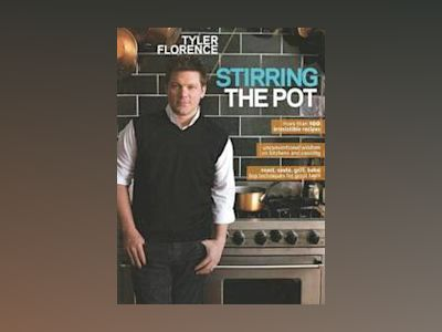 Stirring The Pot av Tyler Florence