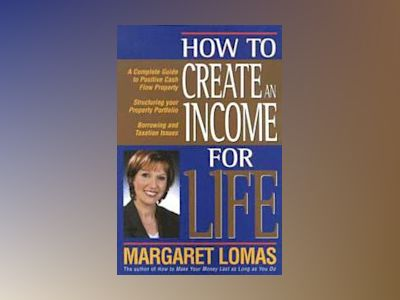 How to Create an Income for Life av Lomas