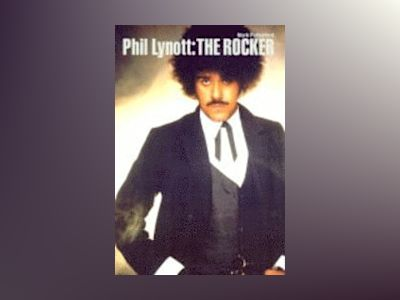 Phil Lynott: The Rocker av Mark Putterford