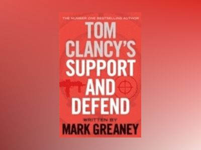 Tom Clancy's Support and Defend: A Dominic Caruso novel av Mark Greaney
