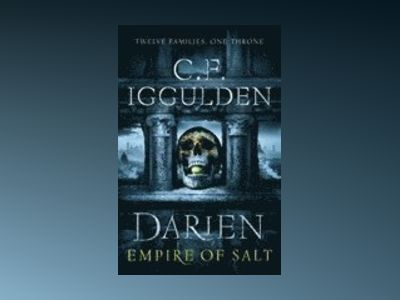 Darien: Empire of Salt av C. F. Iggulden