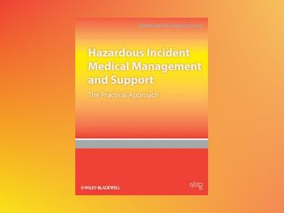 Hazardous Incident Medical Management and Support: The Practical Approach av Advanced Life Support Group