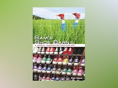 Sam's Shoe Barn - A Manual Accounting Practice Set av Corinne Cortese