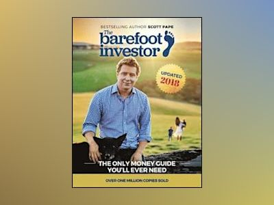 The Barefoot Investor: 9 Steps to Tread Your Own Path Financially av Scott Pape