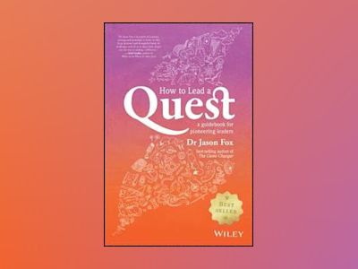 How To Lead A Quest: A handbook for pioneering executives av Jason Fox