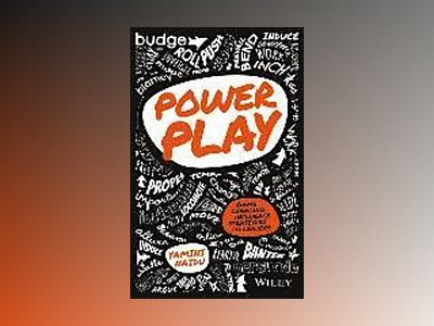 Power Play: Game Changing Influence Strategies For Leaders av Yamini Naidu