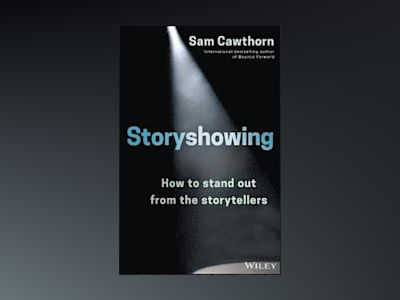 Storyshowing: How to Stand Out from the Storytellers av Sam Cawthorn