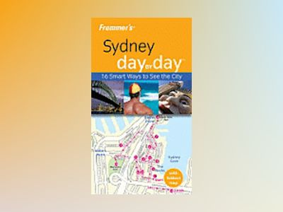 Frommer's Sydney Day by Day, 1st Edition av Lee Atkinson