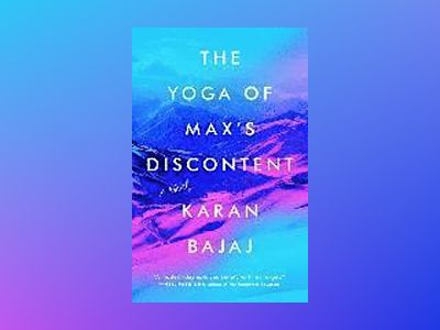 The Yoga of Max's Discontent av Karan Bajaj