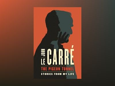 The Pigeon Tunnel av John le Carré