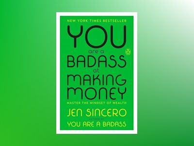You Are a Badass at Making Money av Jen Sincero