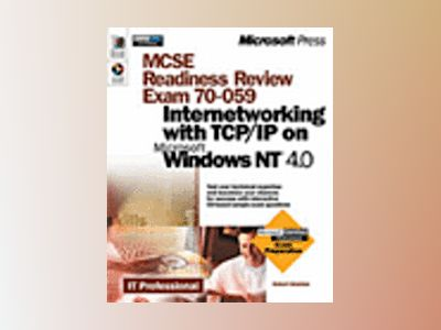 MCSE Readiness Review, Exam 70-059, Internetworking with TCP/IP on Microsof av Robert Sheldon