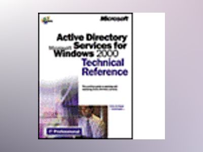 Active Directory Services for Microsoft Windows 2000 Technical Reference av David Iseminger