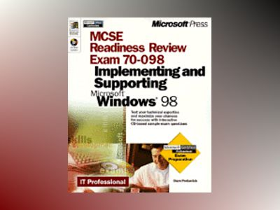 MCSE Readiness Review -- Exam 70-098: Implementing and Supporting Microsoft av Dave Perkovich
