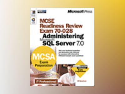 MCSE Readiness Review -- Exam 70-028: Administering Microsoft SQL Server 7. av Jill Spealman