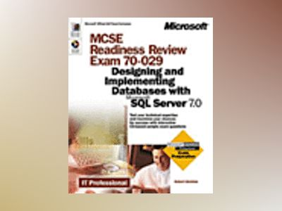 MCSE Readiness Review -- Exam 70-029: Designing and Implementing Databases av Robert Sheldon