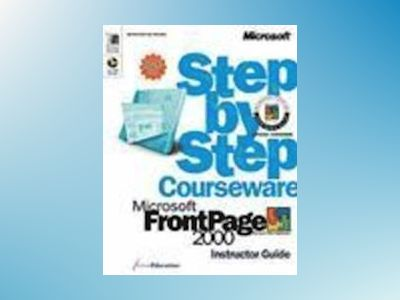 Microsoft FrontPage 2000 Step by Step Courseware Trainer Pack av ActiveEducation
