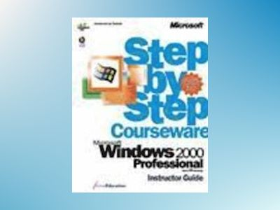 Microsoft Windows 2000 Professional Step by Step Courseware Trainer Pack av ActiveEducation