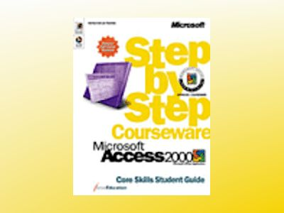Microsoft Access 2000 Step by Step Courseware Core Skills Color Class Pack  av ActiveEducation