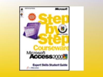 Microsoft Access 2000 Step by Step Courseware Expert Skills Color Class Pac av ActiveEducation