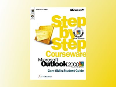 Microsoft Outlook 2000 Step by Step Courseware Core Skills Class Pack av ActiveEducation