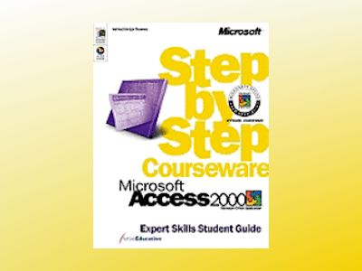 Microsoft Access 2000 Step by Step Courseware Expert Skills Class Pack av ActiveEducation