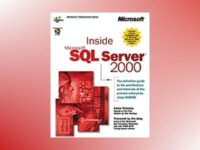 Inside Microsoft SQL Server 2000 av Delaney Based on the first edition by Ron Soukup