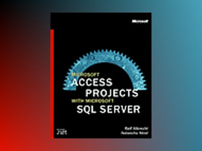 Microsoft Access Projects with Microsoft SQL Server av Ralf Albrecht