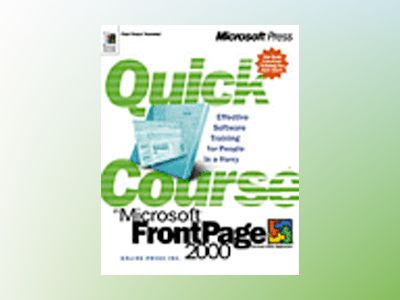 Quick Course in Microsoft FrontPage 2000  av Online Press