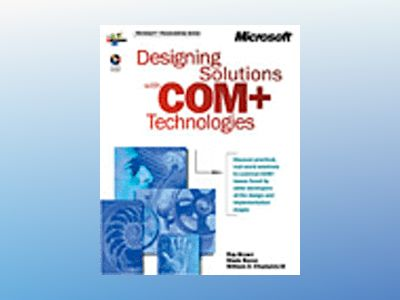 Designing Solutions with COM+ Technologies av Ray Brown