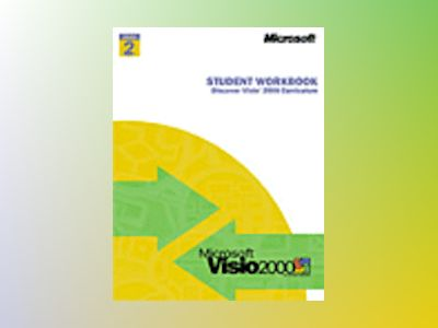 Discover Visio 2000 Level 2 - Curriculum Student Workbook  av Visio Corporation