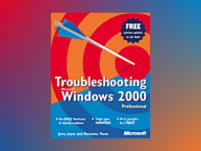 Troubleshooting Microsoft Windows 2000 Professional av Jerry Joyce