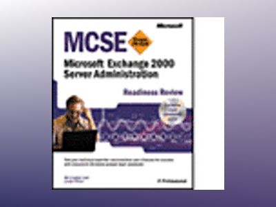 MCSE Microsoft Exchange 2000 Server Administration Readiness Review; Exam 7 av Bill English