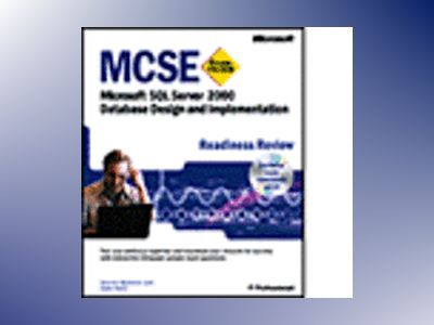 MCSE Microsoft SQL Server 2000 Database Design and Implementation Readiness av Sharon Bjeletich