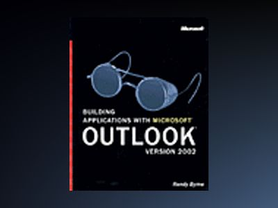 Building Applications with Microsoft Outlook Version 2002 av Randy Byrne