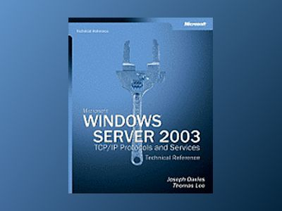 Microsoft Windows Server 2003 TCP/IP Protocols and Services Technical Refer av Joseph Davies