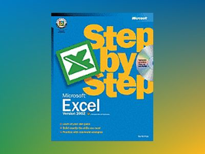 Microsoft Excel Version 2002 Step by Step av Curtis Frye