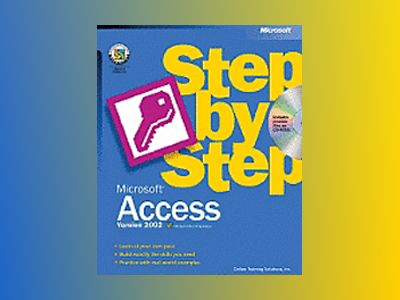 Microsoft Access Version 2002 Step by Step av Online Training Solutions Inc.