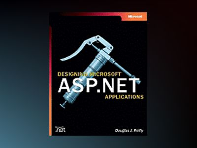Designing Microsoft ASP.NET Applications av Douglas J. Reilly