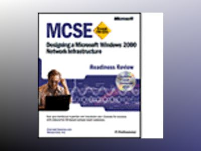 MCSE Designing a Microsoft Windows 2000 Network Infrastructure Readiness Re av Emmett Dulaney