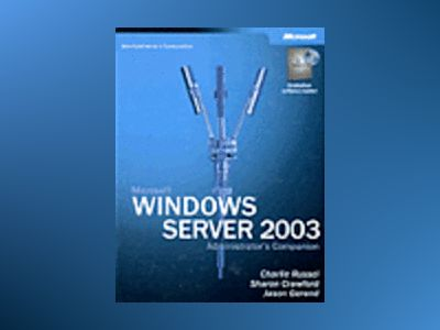 Microsoft Windows Server 2003 Administrator's Companion av Charlie Russel